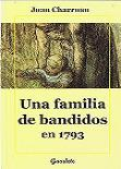 Una familia de bandidos en 1793: genocidio y terrorismo de Estado en la Vandée