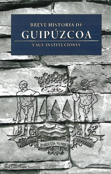 Breve historia de Guipúzcoa y sus instituciones