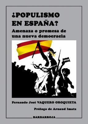 """En abril: """"¿Populismo en España? Amenaza o promesa de una nueva democracia"""""""